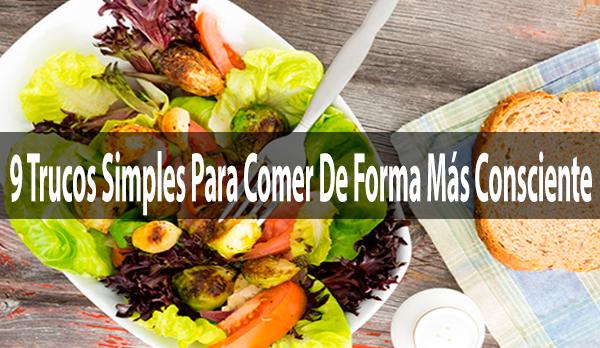 9 tips para comer de manera más consciente