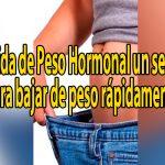 ¿Es la Pérdida de Peso Hormonal un secreto para bajar de peso rápidamente?