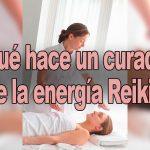 ¿Qué hace un curador de la energía Reiki?