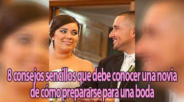 8 consejos sencillos que debe conocer una novia de cómo prepararse para una boda