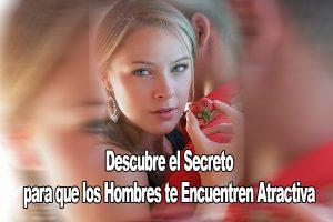 Descubre el Secreto para que los Hombres te Encuentren Atractiva