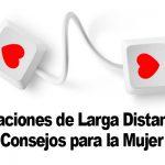 Relaciones de larga distancia | Consejos para la Mujer