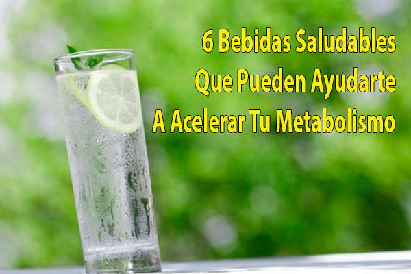 6 Bebidas Saludables Que Pueden Ayudarte A Acelerar Tu Metabolismo