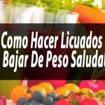 Licuados Saludables Para Bajar De Peso