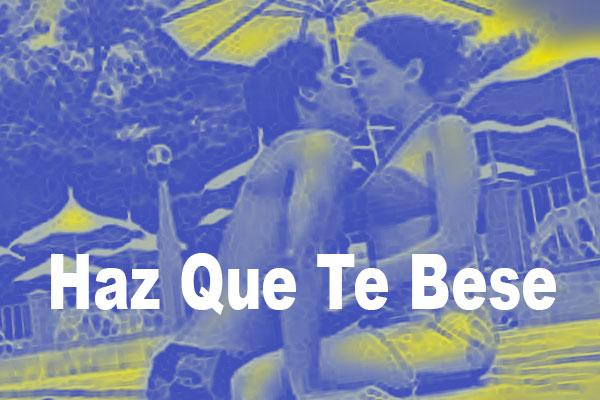 Haz Que Te Bese