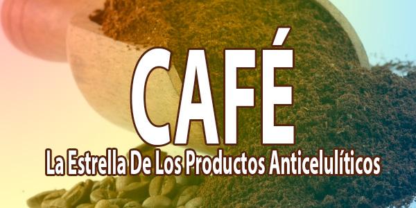 Café La Estrella De Los Productos Anticelulíticos
