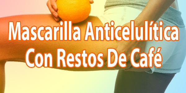Mascarilla Anticelulítica Con Restos De Café