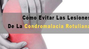 cómo evitar las lesiones de la condromalacia rotuliana