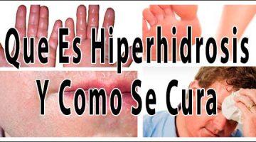 Que Es Hiperhidrosis Y Como Se Cura