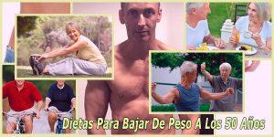 Dietas Para Bajar De Peso A Los 50 Años
