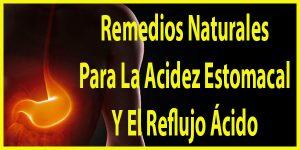 Remedios Naturales Para La Acidez Estomacal Y El Reflujo Ácido