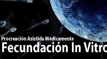 Procreación Asistida Médicamente - Fecundación In Vitro