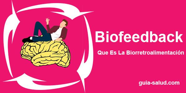 Biofeedback - Que Es La Biorretroalimentación