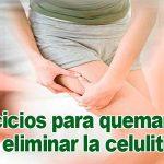 quemar grasa y eliminar la celulitis