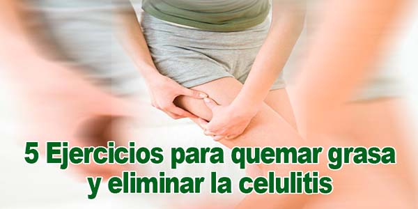 5 Ejercicios para quemar grasa y eliminar la celulitis