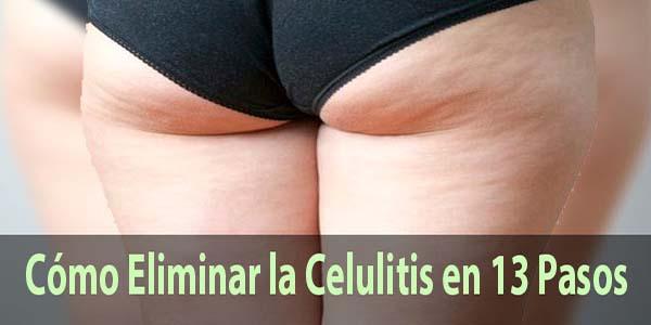 Cómo eliminar la celulitis en 13 pasos