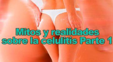 Mitos y realidades sobre la celulitis Parte 1
