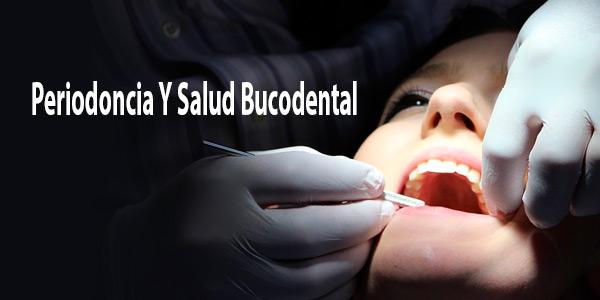 Periodoncia Y Salud Bucodental