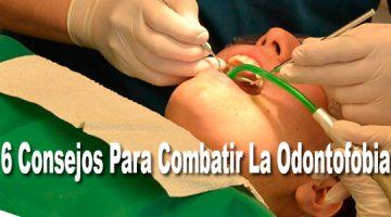 6 Consejos Para Combatir La Odontofobia