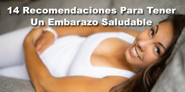 14 Recomendaciones Para Tener Un Embarazo Saludable